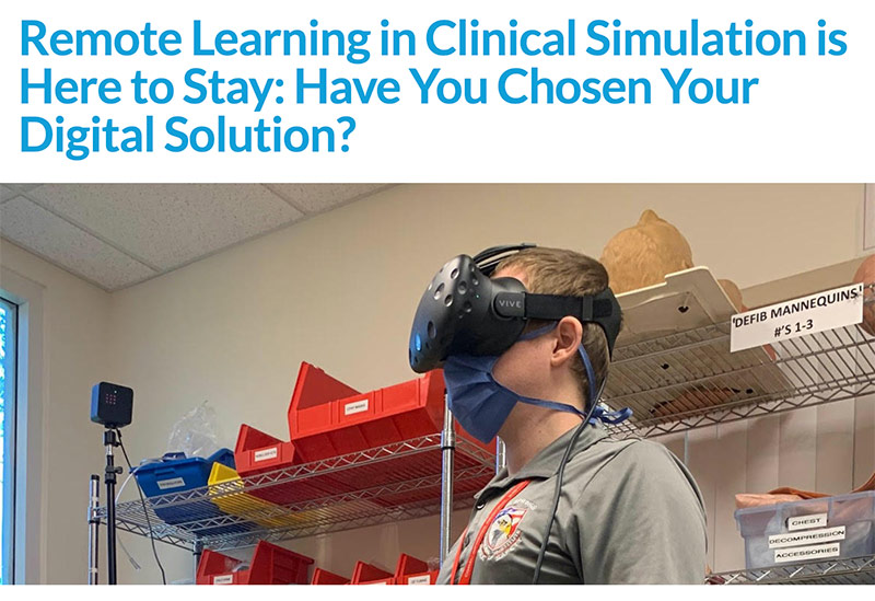 Remote Learning in Clinical Simulation is Here to Stay: Have You Chosen Your Digital Solution?