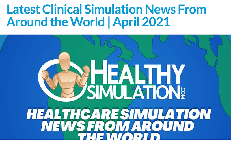 Latest Clinical Simulation News From Around the World | April 2021